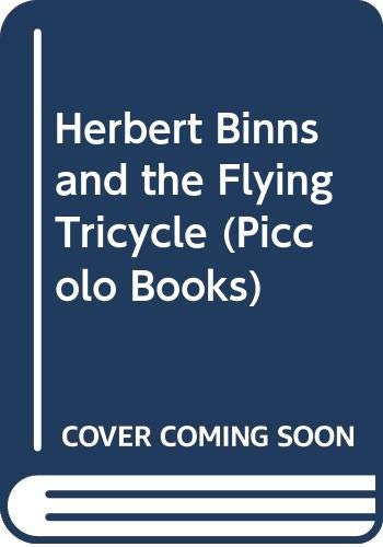 9780330298520: Herbert Binns and the Flying Tricycle (Piccolo Books)