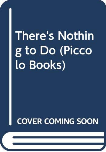 9780330298995: There's Nothing to Do (Piccolo Books)