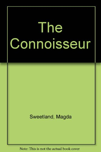 The Connoisseur: Swetland, Magda