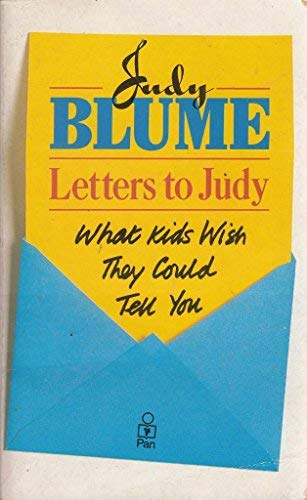 Letters to Judy: What Kids Wish They: Blume, Judy