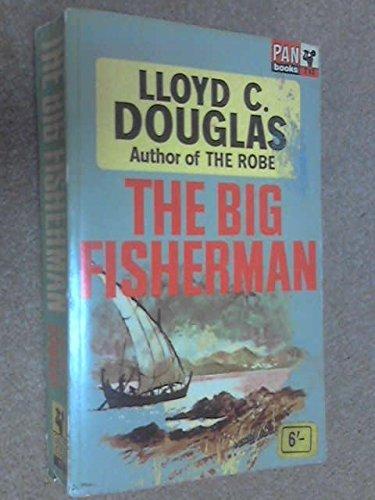 Big Fisherman: Douglas, Lloyd C.