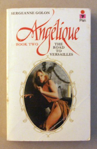 9780330300520: Angelique: The Road to Versailles Bk. 2
