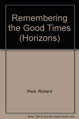 9780330300629: Remembering the Good Times (Horizons S.)