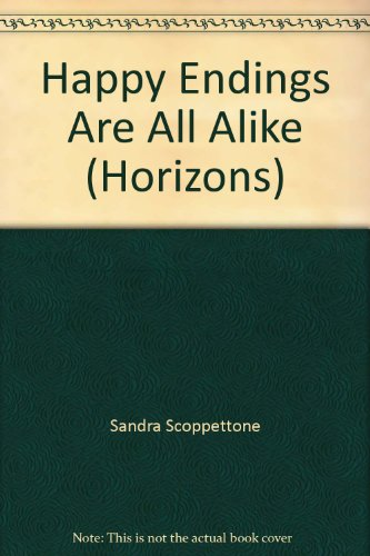 Happy Endings Are All Alike (Horizons): Scoppettone, Sandra