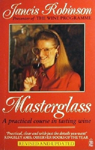 Masterglass: Practical Course in Tasting Wine (0330301020) by Jancis Robinson