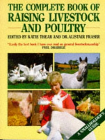The Complete Book of Raising Livestock and: Thear, Katie ;