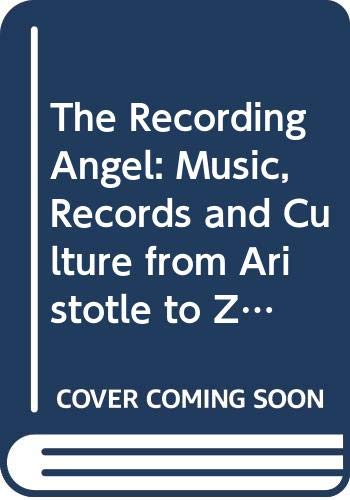 9780330302005: The Recording Angel: Music, Records and Culture from Aristotle to Zappa