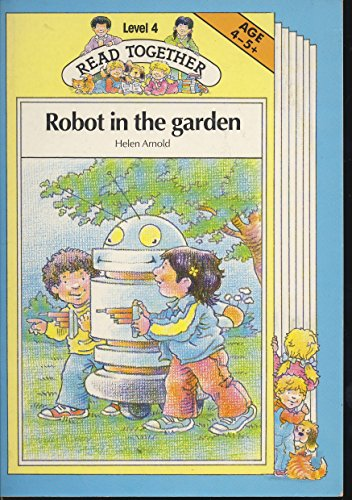 Robot in the Garden (Read Together) (033030223X) by Helen Arnold; Tony Kenyon