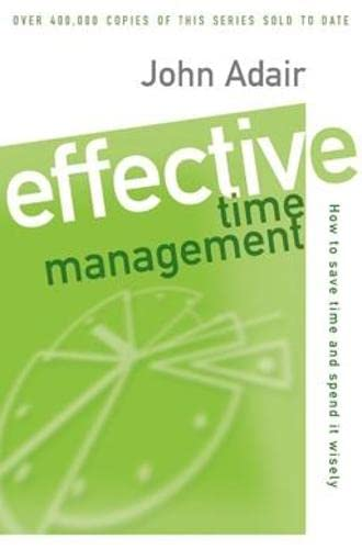 9780330302296: Effective Time Management: How to Save Time and Spend It Wisely (Effective¹ Series)