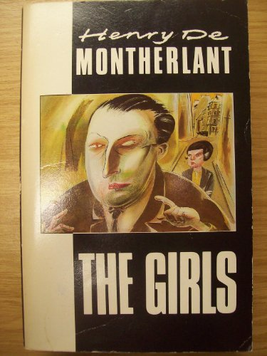 The Girls [with Pity for Women; The: Montherlant, Henry de