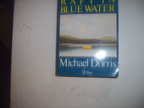 a yellow raft in blue water by His novels include a yellow raft in blue water and the crown of columbus, co-authored with louise erdrich the broken cord, which was named best non-fiction of the year by the national book critics circle, brought attention to the disorder fetal alcohol syndrome.