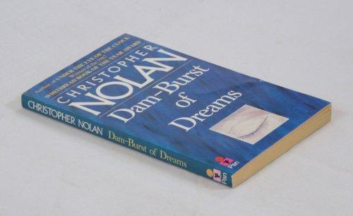 9780330303170: DAM-BURST OF DREAMS: THE WRITINGS OF CHRISTOPHER NOLAN.