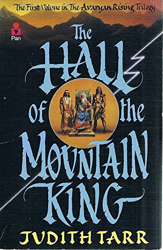 The Hall Of The Mountain King (First Volume In The Avaryan Rising Trilogy) (9780330303194) by Judith Tarr