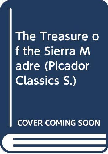 9780330303378: The Treasure of the Sierra Madre (Picador Classics)
