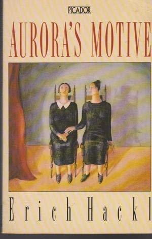 9780330303491: Aurora's Motive (Picador Books)