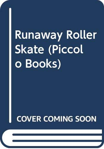 9780330303538: The Runaway Roller Skate (Piper Picture Books)