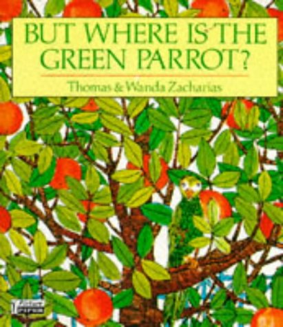 9780330303552: But Where Is the Green Parrot? (Piper Picture Books)