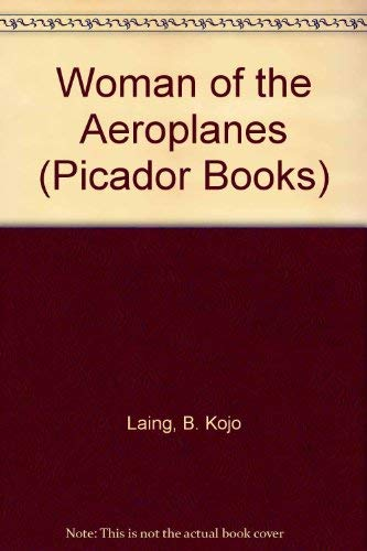 9780330303668: Woman of the Aeroplanes (Picador Books)