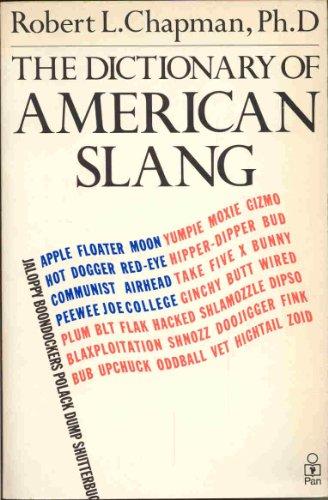 The Dictionary of AMERICAN SLANG: Robert L. Chapman, Ph.D
