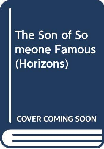 The Son of Someone Famous (Horizons) (0330303767) by M.e. Kerr
