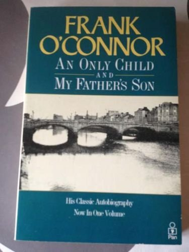"""9780330304207: """"An Only Child"""" and """"My Father's Son"""": an autobiography"""
