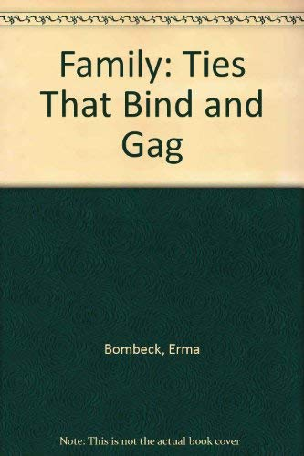 9780330304344: Family: Ties That Bind and Gag