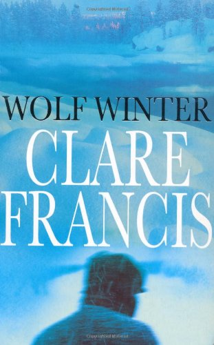 Wolf Winter: Clare Francis