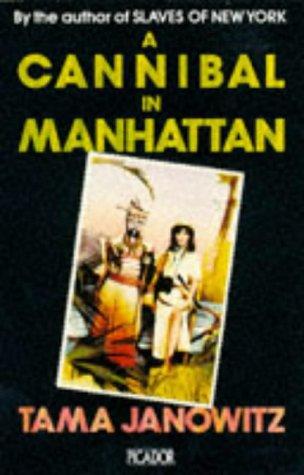 Cannibal in Manhattan: Janowitz, Tama