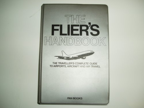 The Flier's Handbook: Traveller's Complete Guide to: Pan Editorial Department