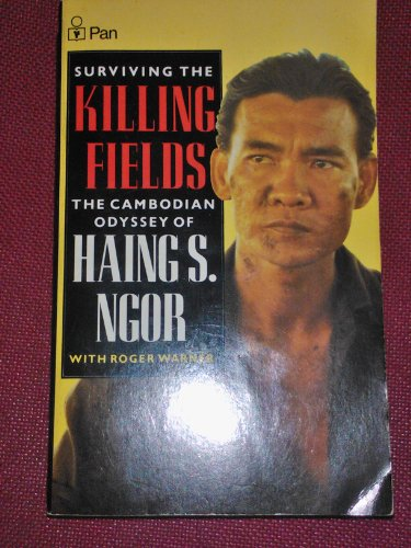 9780330306478: Surviving the Killing Fields: The Cambodian Odyssey of Haing S. Ngor