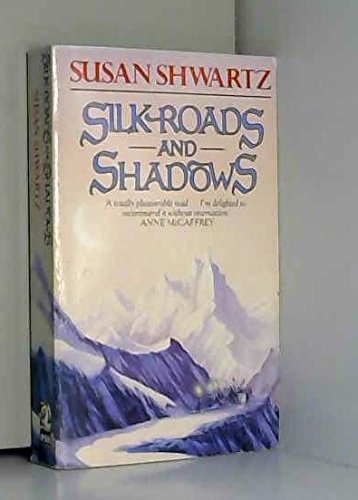 Silk Roads and Shadows (0330306626) by Susan Shwartz