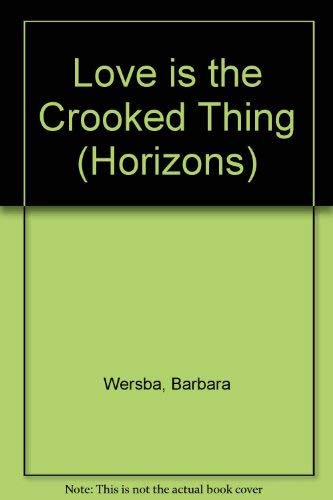 9780330307314: Love is the Crooked Thing (Horizons)