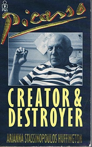 9780330307451: Picasso: Creator and Destroyer