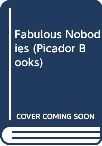 9780330307826: Fabulous Nobodies (Picador Books)