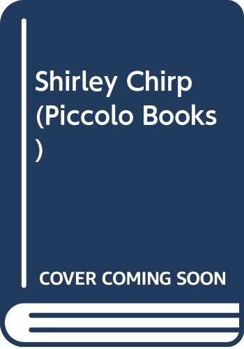 Shirley Chirp (Piccolo Books): Hargreaves, Roger and