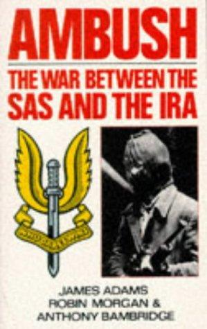 9780330308939: Ambush: The War Between the SAS and the IRA