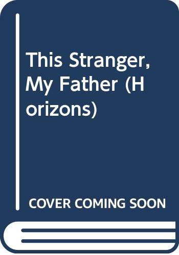 9780330309059: This Stranger, My Father (Horizons)