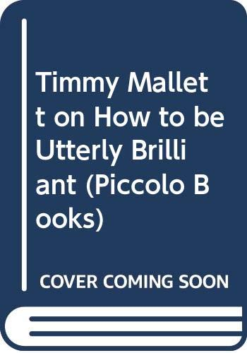 Timmy Mallett on How to be Utterly: Mallett, Timmy
