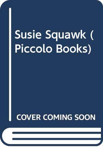 9780330309615: Susie Squawk (Piccolo Books)