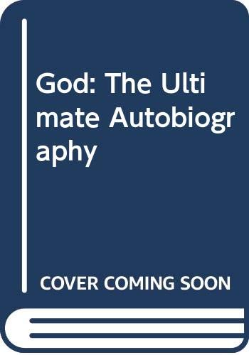 9780330309738: God: The Ultimate Autobiography
