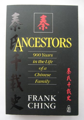 Ancestors - 900 Years In The Life Of A Chinese Family: CHING, FRANK