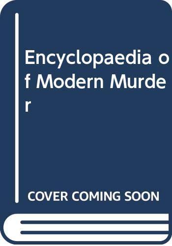 9780330310659: Encyclopaedia of Modern Murder