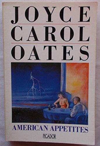 9780330310741: American Appetites (Picador Books)