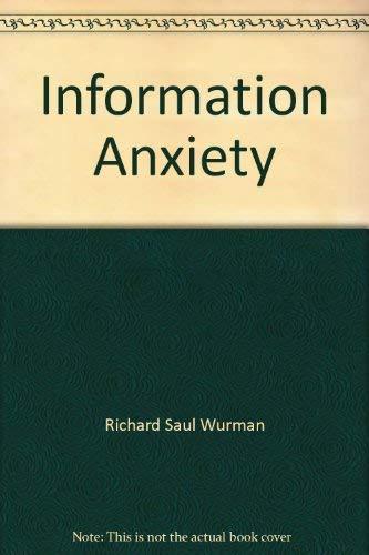 Information Anxiety (0330310976) by Richard Saul Wurman