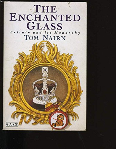 9780330311557: Enchanted Glass:  Britain and Its Monarchy