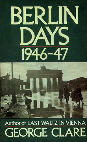 Berlin Days, 1946-47: George Clare