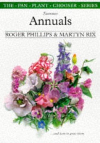 Summer Annuals (Plant Chooser): Roger Phillips, Martyn Rix