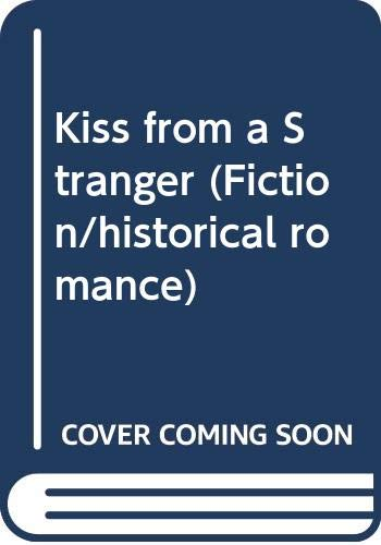 9780330312042: Kiss from a Stranger (Fiction/historical romance)