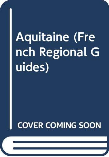 9780330312219: Aquitaine (French Regional Guides)