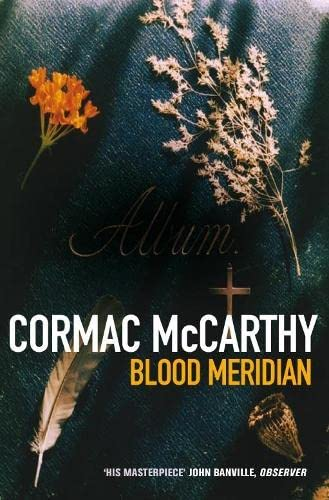 9780330312561: Blood Meridian (Picador Books)